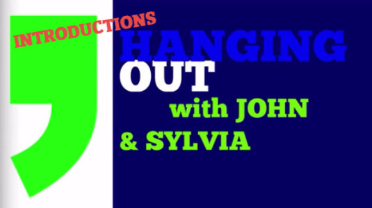 HANGING OUT WITH JOHN AND SYLVIA